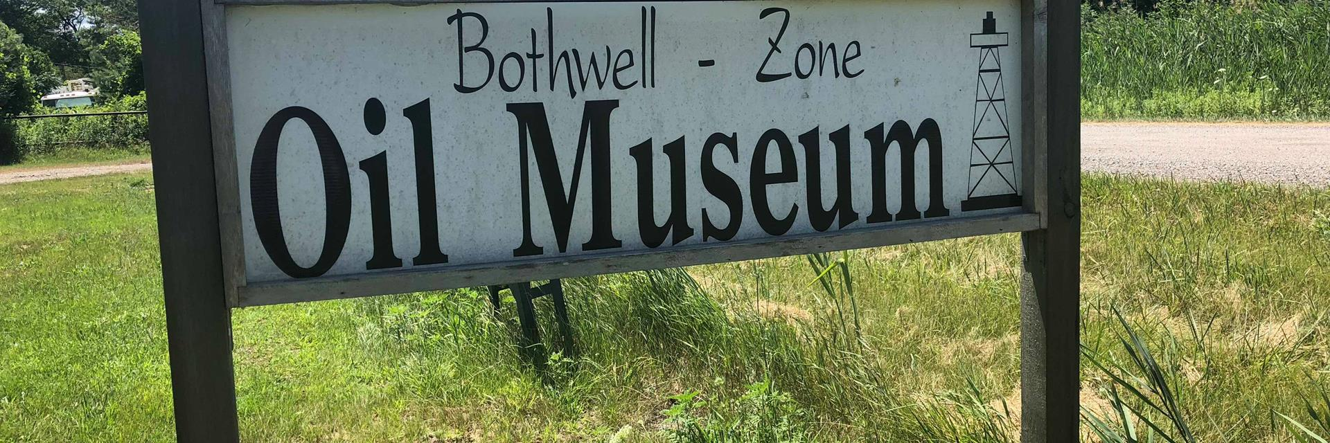 sign for the bothwell zone oil museum